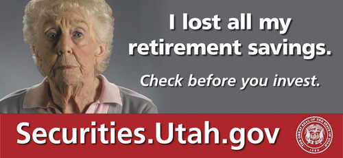 The Utah Division of Securities has launched a new public education campaign warning people to use caution in investing and to check with the division beforehand.  Courtesy photo from the Division of Securities
