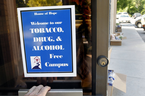 Al Hartmann     The Salt Lake Tribune  A sign on the door of House of Hope in Salt Lake City.  Utah has launched a major cultural change in every publicly-funded facility that treats substance abuse or mental illness. Smoking will no longer be allowed anywhere on campus, and all clients who smoke will be offered help to quit. House of Hope already banned smoking.