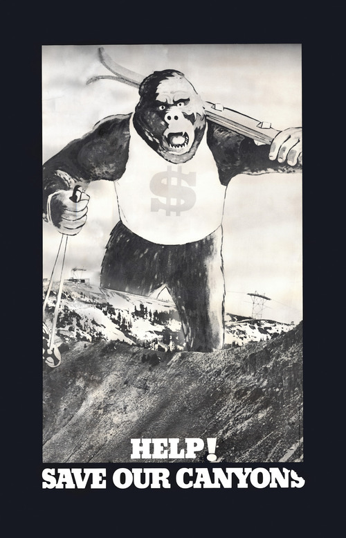 When it was founded in 1972, Save Our Canyons produced this poster to mock an original marketing plan by the Snowbird ski area. Courtesy Save Our Canyons
