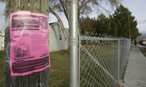 Paul Fraughton  | The Salt Lake Tribune On the second anniversary of Sherry Black's murder, family members and friends posted signs around the Blacks' neighborhood, asking for information and offering a $100,000. reward.  Friday, November 30, 2012