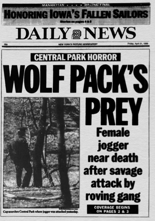 Lurid -- and completely inaccurate -- headlines fanned the flames of the Central Park jogger case. Courtesy photo
