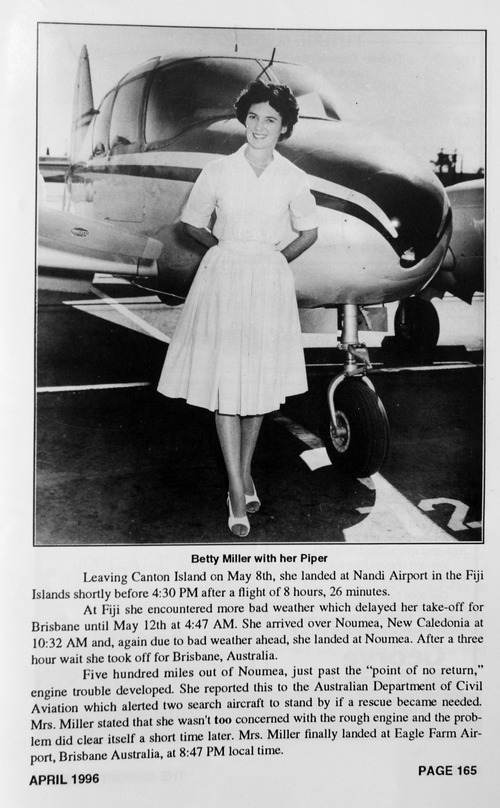 Photo courtesy of Betty Miller Betty Miller was the first woman to fly solo across the Pacific Ocean. This month marks the 50th anniversary of the historic flight.
