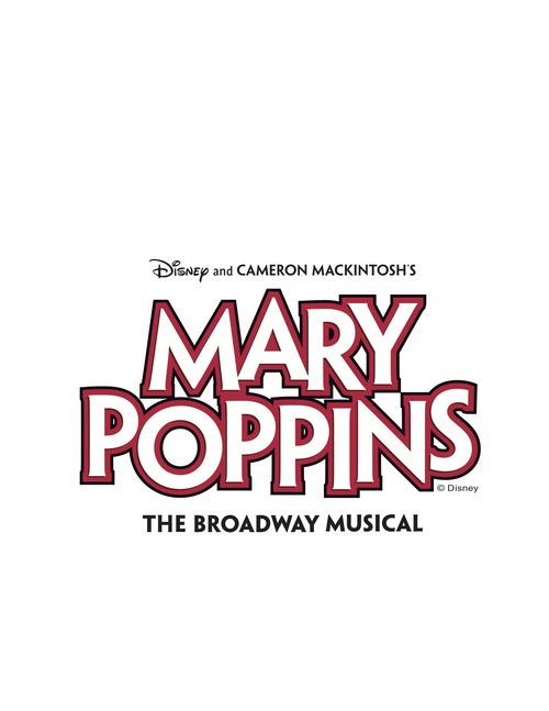 """""""Mary Poppins :  The Broadway Musical"""" Poster.  Courtesy image"""