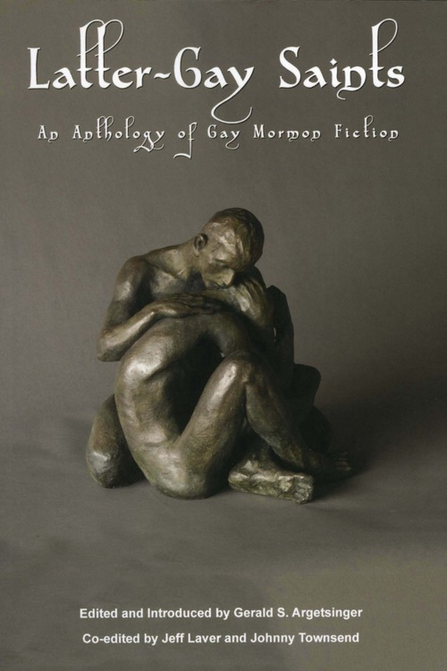 "| Courtesy  Trevor Southey's sculpture ""Brother's Keeper II"" is on the cover of Latter-Gay Saints: An Anthology of Gay Mormon Fiction, edited and introduced by Gerald S. Argetsinger."