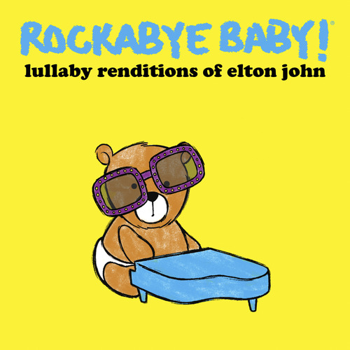 | Courtesy Shore Fire Media Rockabye Baby! - Lullaby Renditions of Elton John