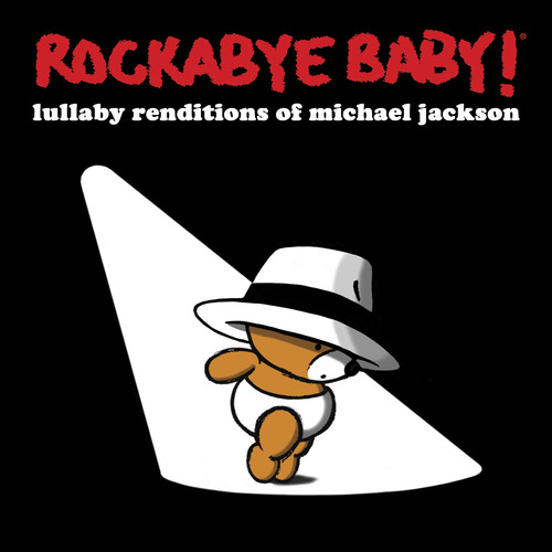 | Courtesy Shore Fire Media Rockabye Baby! - Lullaby Renditions of Michael Jackson