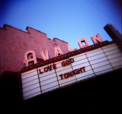 Keith Johnson | The Salt Lake Tribune Love God Tonight? What about tomorrow? Actually, this marquee at South Salt Lake's old Avalon ó now a children's theater ó is advertising a performance by a band named Love God Tonight in October 2006. The photo was taken on medium-format film using a Holga camera.