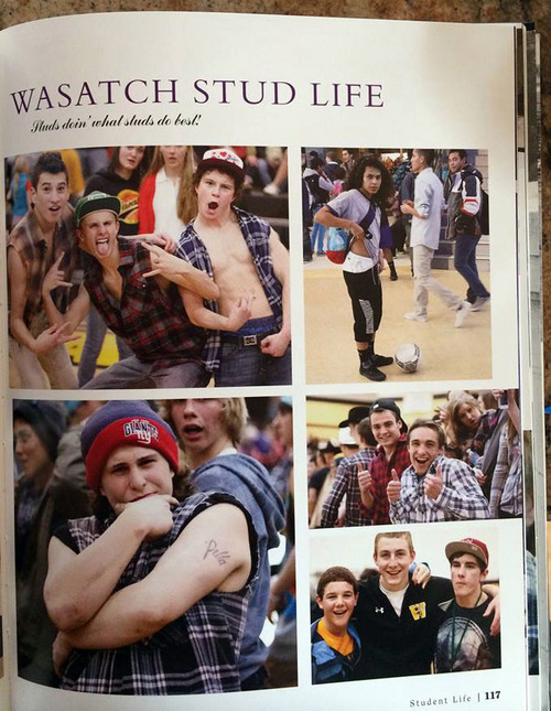 """This photo page, labeled Wasatch Stud Life, is from the 2012-2013 Wasatch High School yearbook. """"Studs doin' what studs do best,"""" it says, and includes photos of boys showing tattos, shoulders and underwear ó all things that were edited out of girls' individual photos."""