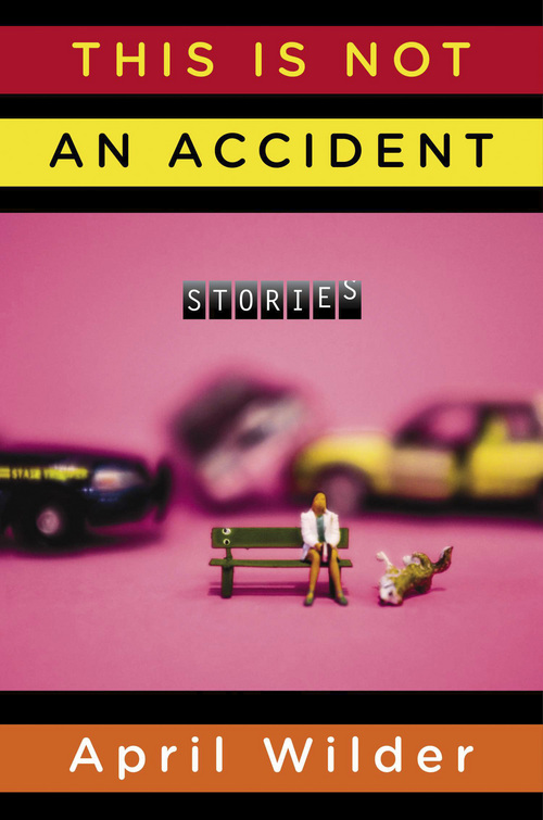 "Courtesy Photo   Writer April Wilder earned her Ph.D. from the University of Utah. Her collection of stories, ""This Is Not An Accident"" was published by Viking in April."
