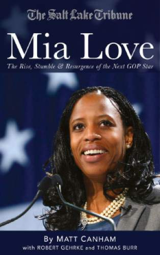 """Book cover """"Mia Love: The Rise, Stumble & Resurgence of the Next GOP star"""""""