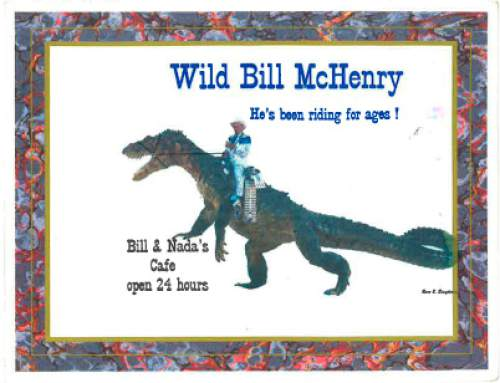 |  Courtesy Chipper Young  A cheeky postcard featuring Bill and Nada's owner Bill McHenry, whose actual hobby was riding horses, not dinosaurs.