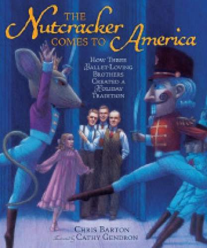 "|  Courtesy  The cover of ""The Nutcracker Comes to America"" by Chris Barton, with illustrations from Cathy Gendron."