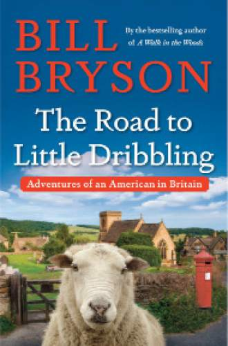 "This cover image released by Doubleday shows ""The Road to Little Dribbling: Adventures of an American in Britain,"" by Bill Bryson. (Doubleday via AP)"