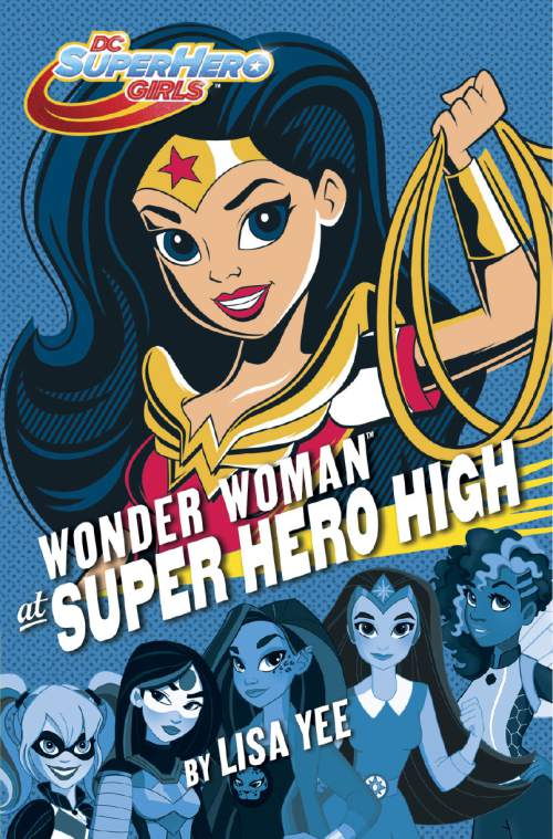 "The cover of ""Wonder Woman at Super Hero High"" by Lisa Yee. Courtesy  
