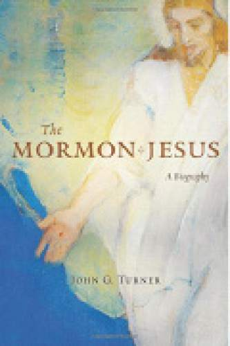 "|  Courtesy  Cover of ""The Mormon Jesus"" by John G. Turner."