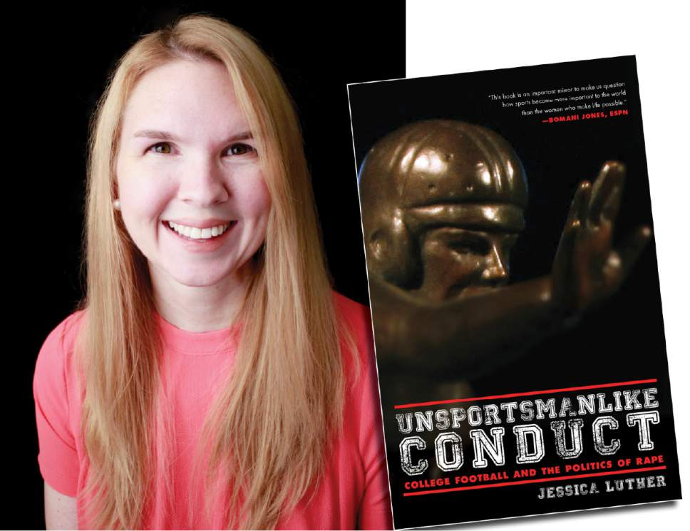 "Janelle Renee Matous/Akashic Books | Jessica Luther, author of ""Unsportsmanlike Conduct,"" will be part of The Salt Lake Tribune's event ""Confront Rape Culture: A conversation about consent"" on Nov. 2 at the S.J. Quinney College of Law."