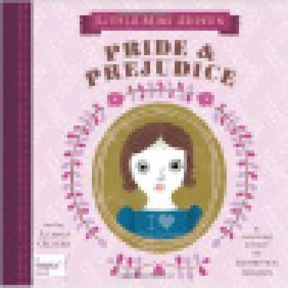 "|  Courtesy  Cover of ""Pride & Prejudice"" from Jennifer Adams' BabyLit series."