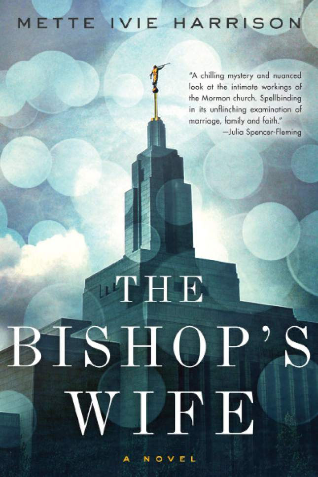 "Courtesy photo  The book cover of ""The Bishop's Wife"" by Mette Ivie Harrison."