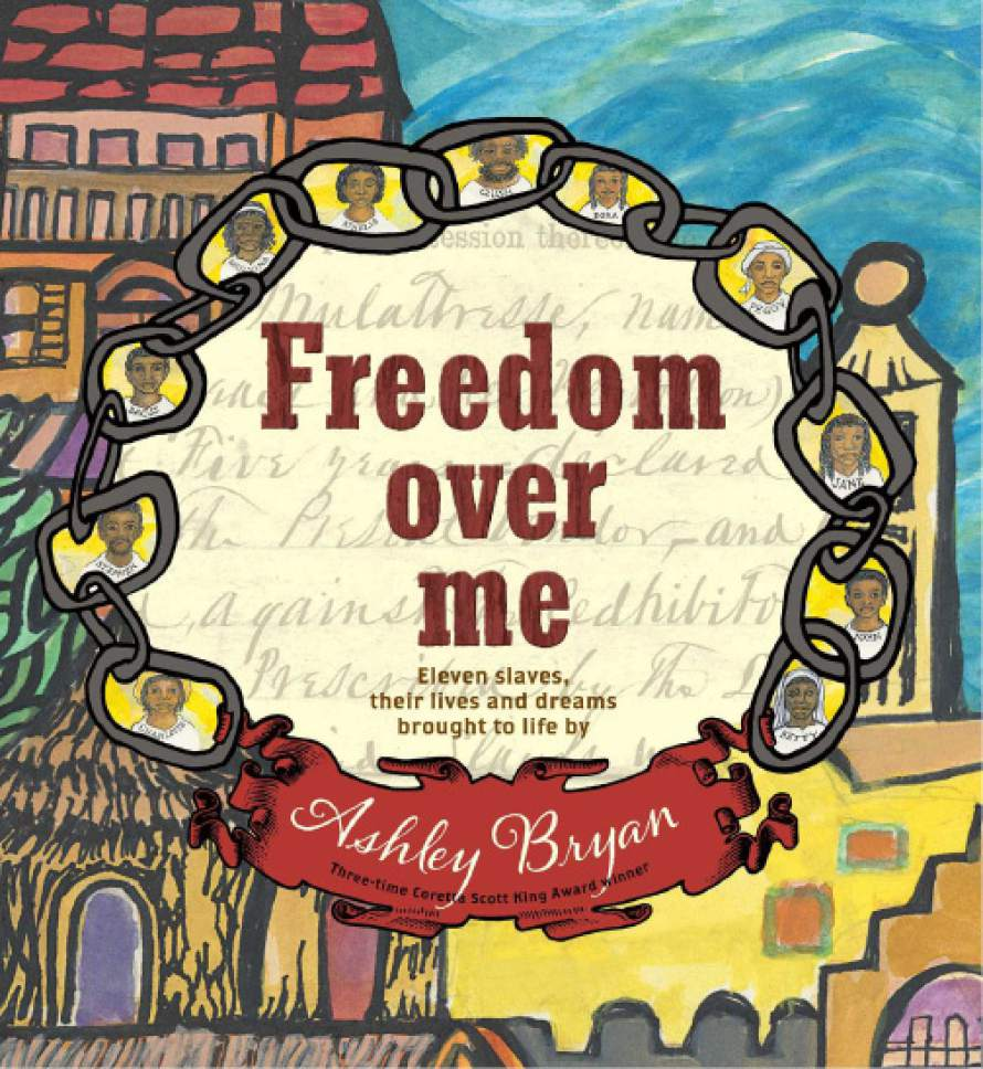 Courtesy photo  Cover of ìFreedom Over Me: Eleven Slaves, their Lives and Dreamsî by Ashley Bryan.