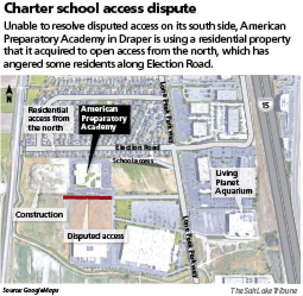 Charter school access dispute Unable to resolve disputed access on its south side, American Preparatory Academy in Draper is using a residential property that it acquired to open access from the north, which has angered some residents along Election Road.