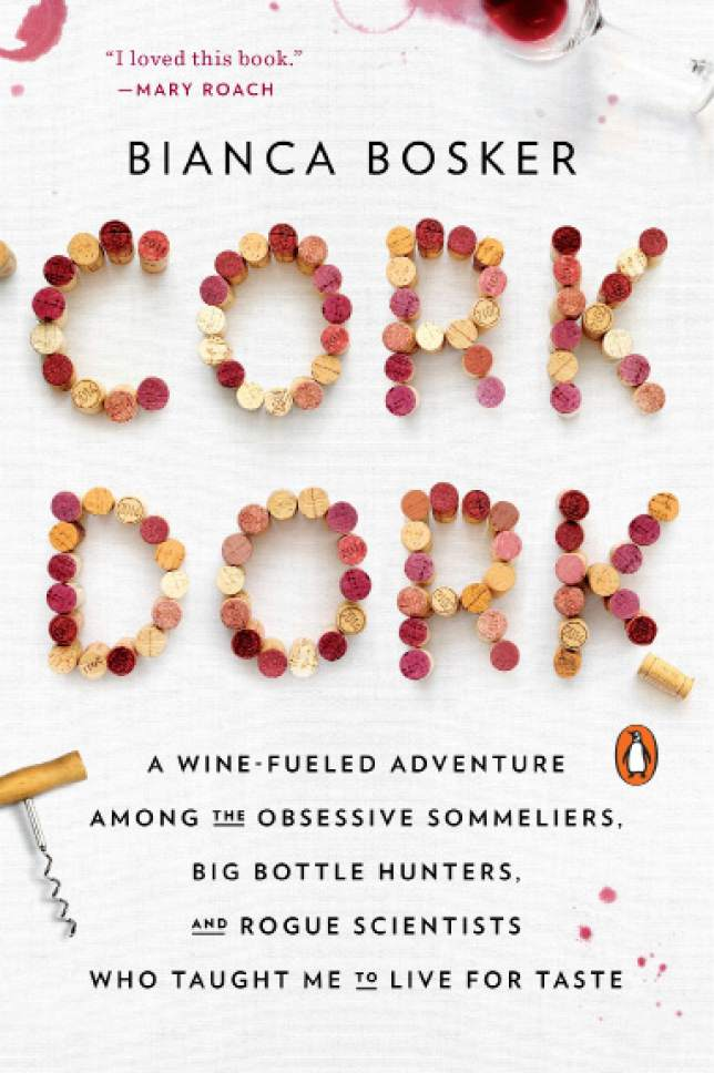 "This book cover image released by Penguin Books shows, ""Cork Dork: A Wine-Fueled Adventure Among the Obsessive Sommeliers, Big Bottle Hunters, and Rogue Scientists Who Taught Me to Live for Taste,"" by Bianca Bosker. (Penguin Books via AP)"