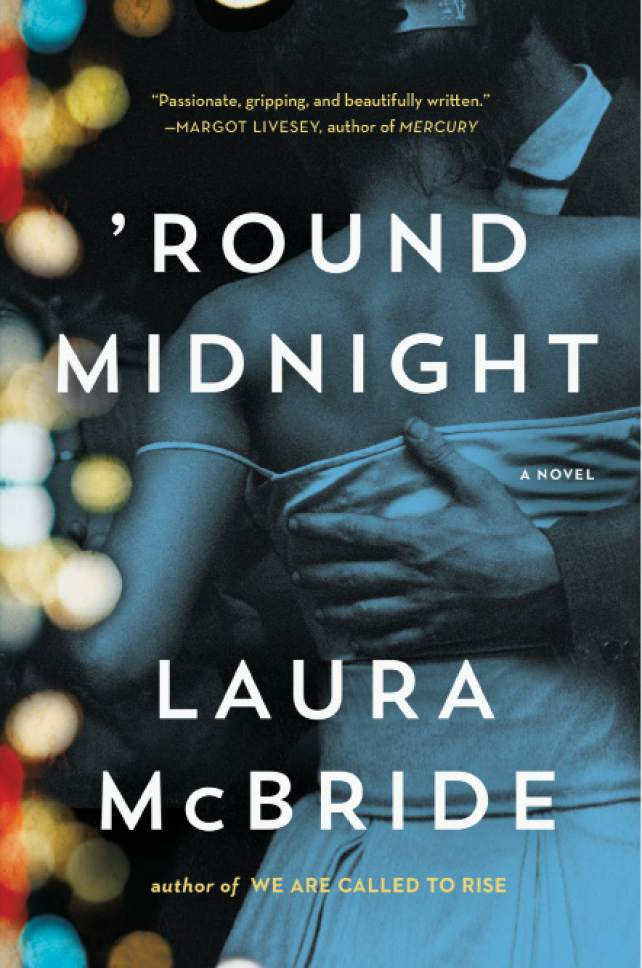 "Courtesy photo   Book cover for Laura McBride's novel, ""'Round Midnight."""