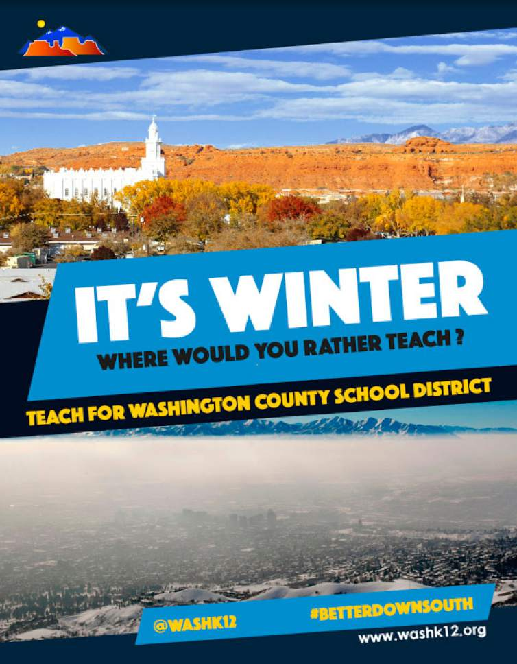 |  Courtesy Washington County School District  Recruiting posters for Washington County School District pitch the clean air and minimal traffic of St. George as an improvement over the haze and congestion of Salt Lake County.