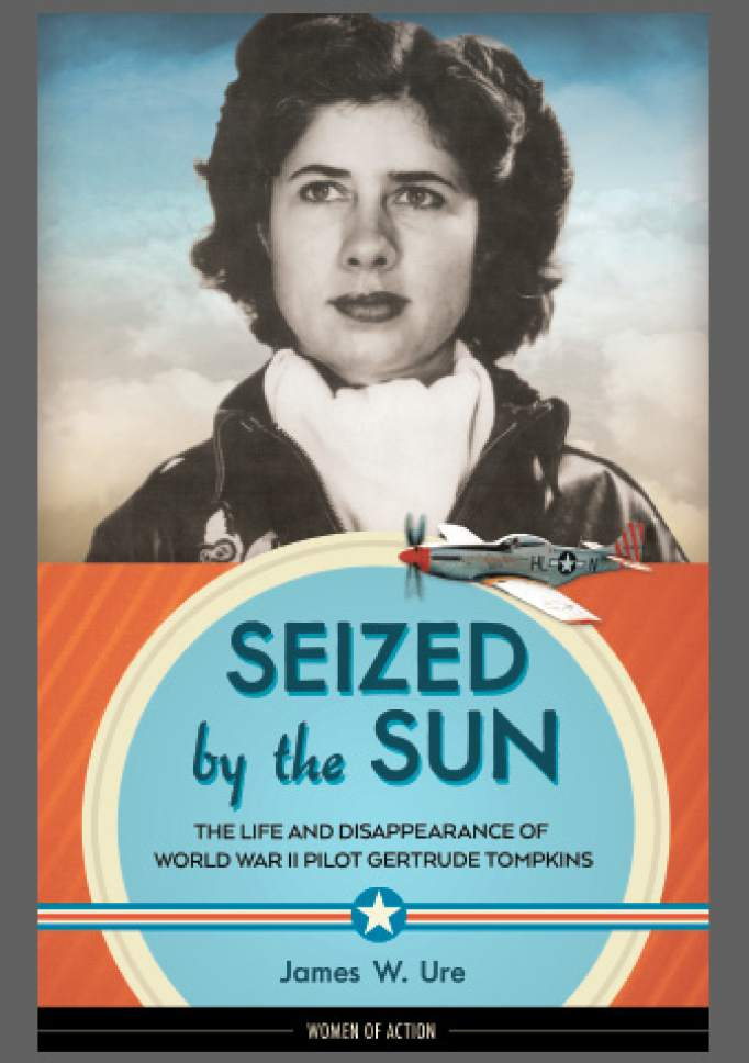 """James W. Ure is author of """"Seized by the Sun: The Life and Disappearance of World War II Pilot Gertrude Tomkins."""" Courtesy Chicago Review Press"""